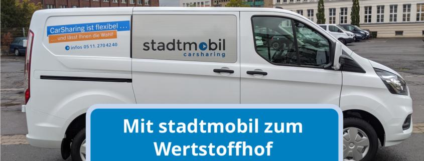 Mit dem stadtmobil Transporter zum Wertstoffhof.